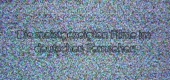 meistgezeigten-Filme-im-deutschen-Fernsehen